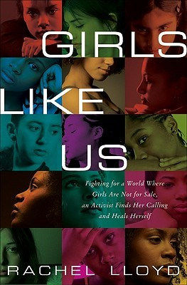 "Cover of the book ""Girls Like Us"" by Rachel Lloyd"